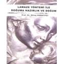 Lamaze Yöntemi ile Doğuma Hazırlık ve Doğum