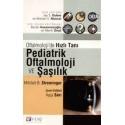 Oftalmolojide Hızlı Tanı Pediatrik Oftalmoloji ve Şaşılık