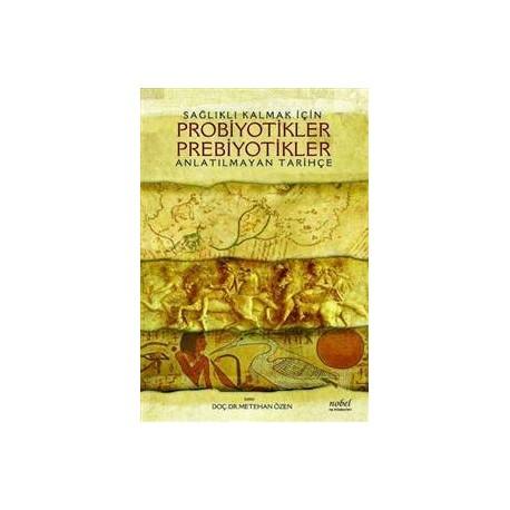 Sağlıklı Kalmak İçin Probiyotikler Prebiyotikler Anlatılmayan Tarihçe