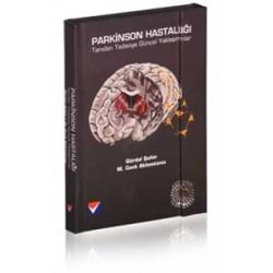 Parkinson Hastalığı: Tanıdan Tedaviye Güncel Yaklaşımlar