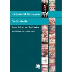 Ortodontik Tedavi:Kavramlar ve Stratejiler