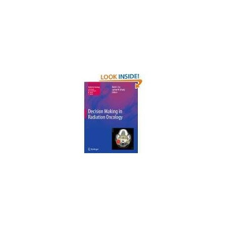 Decision Making in Radiation Oncology: Volume 1