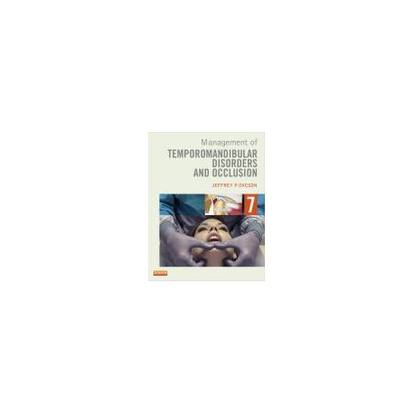 Management of Temporomandibular Disorders and Occlusion, 7th Edition