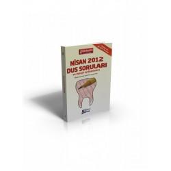 DUS Çıkmış Soruları Serisi - NİSAN 2012 DUS Soruları ve Detaylı Açıklamaları