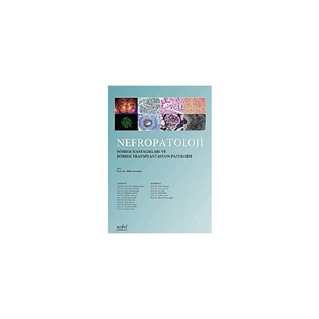 Nefropatoloji Böbrek Hastalıkları ve Böbrek Transplantasyon Patolojisi