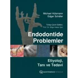 Endodontide Problemler - Etiyoloji, Tanı ve Tedavi