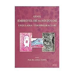 Genel Embriyoloji ve Histoloji Uygulama / Teknikler Kitabı