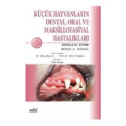 Küçük Hayvanların Dental, Oral ve Maksillofasiyal Hastalıkları Renkli El Kitabı
