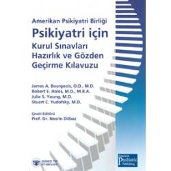 Amerikan Psikiyatri Birliği Psikiyatri için Kurul Sınavları Hazırlık ve Gözden Geçirme Kılavuzu