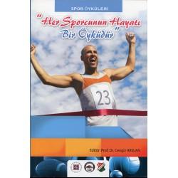 """Spor Öyküleri """"Her Sporcunun Hayatı Bir Öyküdür"""""""