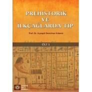 Prehistorik ve İlk Çağlarda Tıp