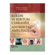 Kolon ve Rektum Cerrahisi Anorektal Ameliyatlar