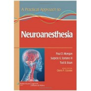 A Practical Approach to Neuroanesthesia (Practical Approach to Anesthesiology)