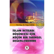 İslam iktasadı düşüncesi için küçük bir tarihsel değerlendirme