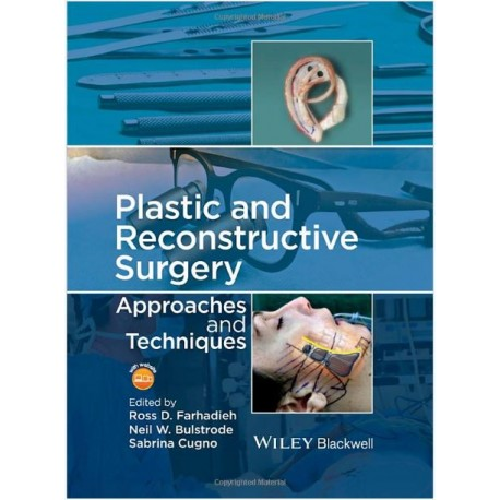 Plastic and Reconstructive Surgery: Approaches and Techniques Hardcover