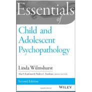 Essentials of Child and Adolescent Psychopathology (Essentials of Behavioral Science)