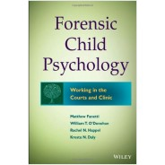 Forensic Child Psychology: Working in the Courts and Clinic (Hardcover)