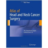 Atlas of Head and Neck Cancer Surgery: The Compartment Surgery for Resection in 3-D 2015th Edition