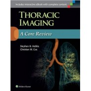 Thoracic Imaging: A Core Review First, Revised Reprint Edition