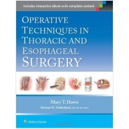 Operative Techniques in Thoracic and Esophageal Surgery First Edition
