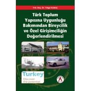 Türk Toplum Yapısına Uygunluğu Bakımından Bireycilik ve Özel Girişimciliğin Değerlendirilmesi