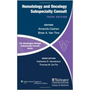 The Washington Manual of Hematology and Oncology Subspecialty Consult (Washington Manual Subspecialty Consult) Third Edition