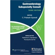 The Washington Manual of Gastroenterology Subspecialty Consult (Washington Manual: Subspecialty Consult) Third Edition