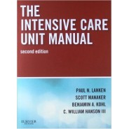 The Intensive Care Unit Manual: Expert Consult - Online and Print, (Expertconsult.Com) 2nd Edition