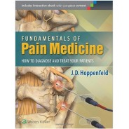 Fundamentals of Pain Medicine: How to Diagnose and Treat your Patients 1 Har/Psc Edition