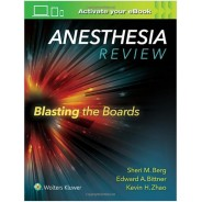 Anesthesia Review: Blasting the Boards First Edition