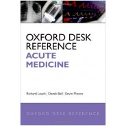 Oxford Desk Reference: Acute Medicine (Oxford Desk Reference Series) 1st Edition