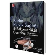 Kadın Pelvik Sağlığı & Rekonstrüktif Cerrahisi Klinik Pratik & Cerrahi Atlası