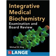 Integrative Medical Biochemistry: Examination and Board Review 1st Edition
