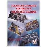 Türkiye'de Otomotiv Sektörünün Dış Ticaret Gelişimi