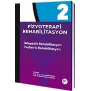 Fizyoterapi Rehabilitasyon Ortopedik Rehabilitasyon Pediatrik Rehabilitasyon