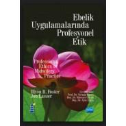EBELİK UYGULAMALARINDA PROFESYONEL ETİK - Professional Ethics in Midwifery Practice