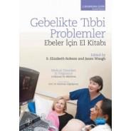 Gebelikte tıbbı problemler ebeler için el kitabı