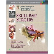 Master Techniques in Otolaryngology - Head and Neck Surgery: Skull Base Surgery 1st Edition