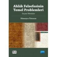 AHLÂK FELSEFESİNİN TEMEL PROBLEMLERİ - Seçme Metinler