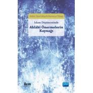İslam Düşüncesinde AHLÂKÎ ÖNERMELERİN KAYNAĞI