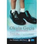 OKULA GEÇİŞ - Algılar, Beklentiler, Deneyimler - TRANSITIONS TO SCHOOL - Perceptions, Expectations, Experiences