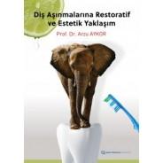 Diş Aşınmalarına Restoratif ve Estetik Yaklaşım