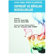 "Depresif ve Bipolar Bozukluklar, ""çocuk, ergen, erişkin ve yaşlılarda"""