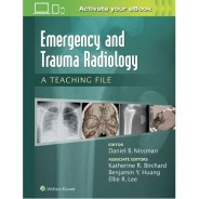 Emergency and Trauma Radiology: A Teaching File