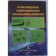 İn vitro fertilizasyon ve mikromanipulasyon uygulamalarinda laboratuvar