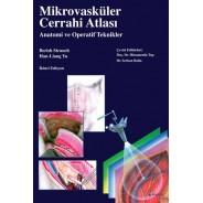 Mikrovasküler Cerrahi Atlası ve Anatomi ve Operatif Teknikler