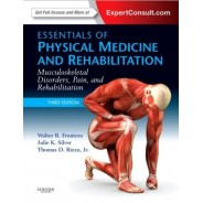 Essentials of Physical Medicine and Rehabilitation: Musculoskeletal Disorders, Pain, and Rehabilitation, 3rd Edition
