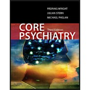 Core Psychiatry, (MRCPsy Study Guides) 3rd Edition