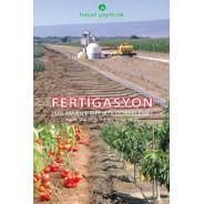 Fertigasyon - Sulama İle Birlikte Gübreleme