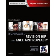 Techniques in Revision Hip and Knee Arthroplasty, 1e